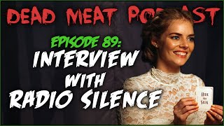 Interview With Radio Silence (Dead Meat Podcast #89)