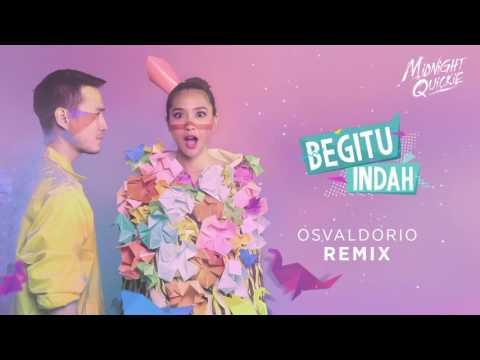 Midnight Quickie -  Begitu Indah (Osvaldorio Remix)