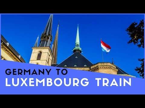 Germany to Luxembourg by Train