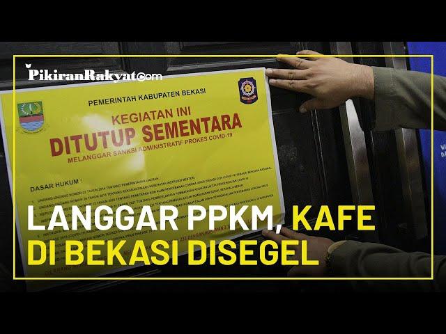 Sudah Diperingati dan Langgar PPKM di Kota Bekasi, 18 Tempat Usaha Disegel dari Kafe hingga Warnet