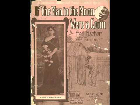 Ada Jones, ''If the Man in the Moon Were a Coon'' (1907)