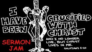 Gambar cover Crucified With Christ Sermon Jam