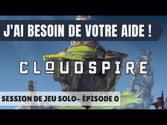 Session de jeu solo de Cloudspire - Épisode 0 (Mise en place et explication du jeu)