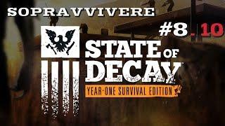 SOPRAVVIVERE #8.10 STATE OF DECAY [GAMEPLAY ITA] Addio giudice Lawton!