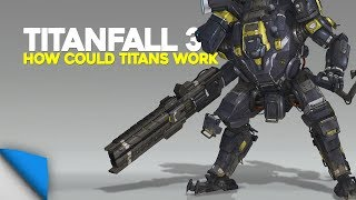 The Titans of Titanfall 3