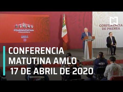 Conferencia matutina AMLO/ 17 de abril de 2020