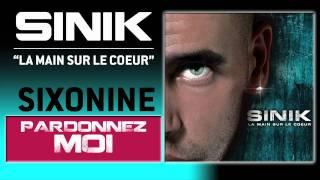 Sinik Feat. Zoxea - Pardonnez Moi (Son Officiel)