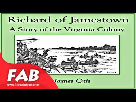 Richard of Jamestown A Story of the Virginia Colony Full Audiobook by James OTIS