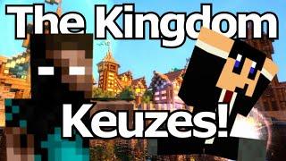 The Kingdom - Moeilijke Keuzes!!