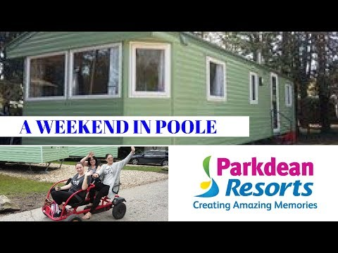 A WEEKEND IN POOLE / PARKDEAN RESORTS / SANDFORD HOLIDAY PARK