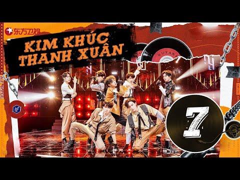 【Vietsub】Kim Khúc Thanh Xuân - EP7 | Thanh Xuân có mục tiêu