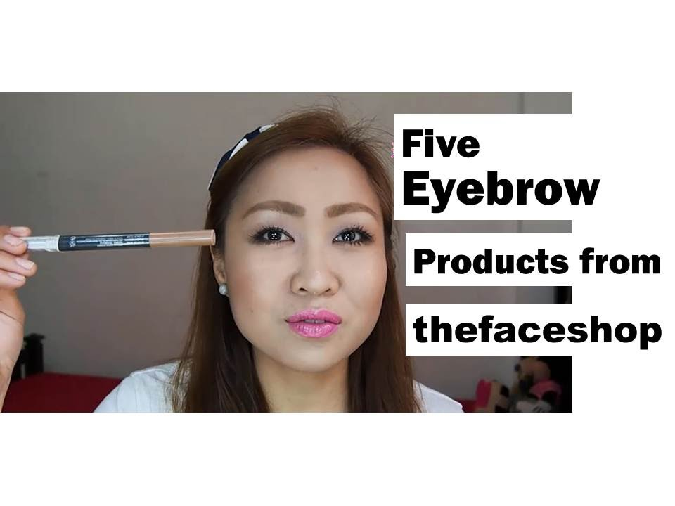 Review The 5 Eyebrow Products From Thefaceshop Youtube