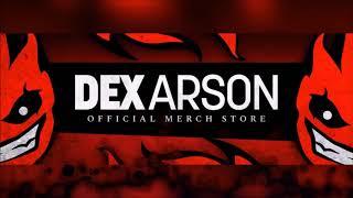 Dex Arson Merch Now Available ¯\_(ツ)_/¯ thumbnail
