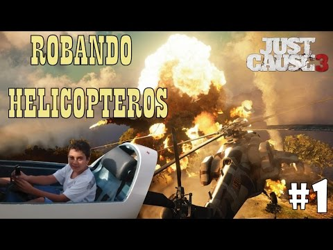 Just Cause 3   Robando Helicopteros militares !!