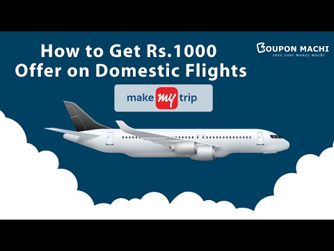 MakeMyTrip Coupons For Domestic Flight || Upto Rs.1000 OFF On Domestic Flight Tickets Booking