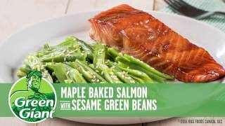 Green Giant - Maple Baked Salmon with Sesame Green Beans Recipe