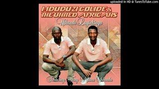 Mduduzi golide & The United Africans -  Bangizondela ubala