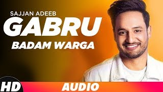 Gabru Badam Warga | Audio Song | Sajjan Adeeb | Latest Punjabi Songs 2019 | Speed Records
