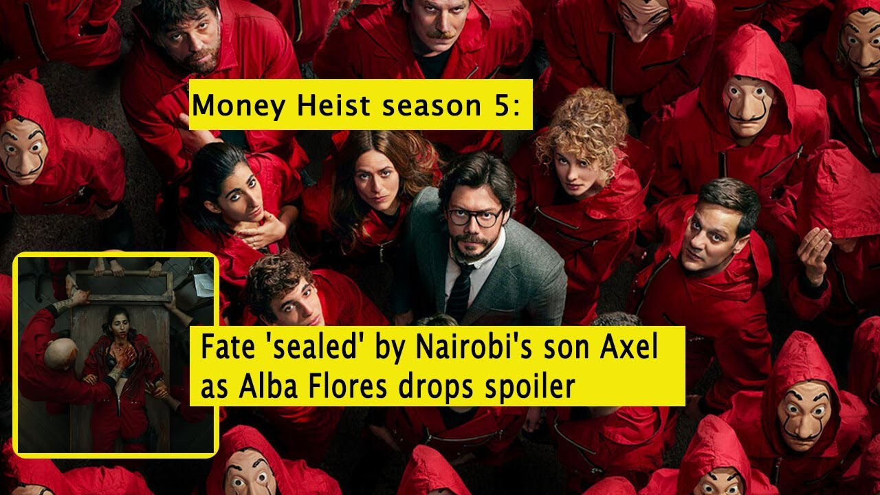 Money Heist season 5 | Fate 'sealed' by Nairobi's son Axel as Alba Flores drops spoil