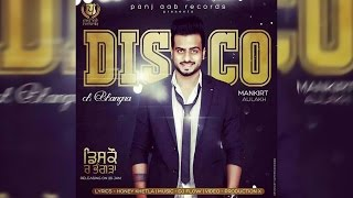 Disco ch Bhangra Official Lyrical Mankirt Aulakh Panj aab Records Full HD