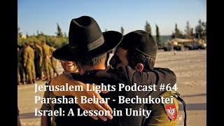 Jerusalem Lights Podcast #64 Parashat Behar-Bechukotei  Israel: A Lesson in Unity