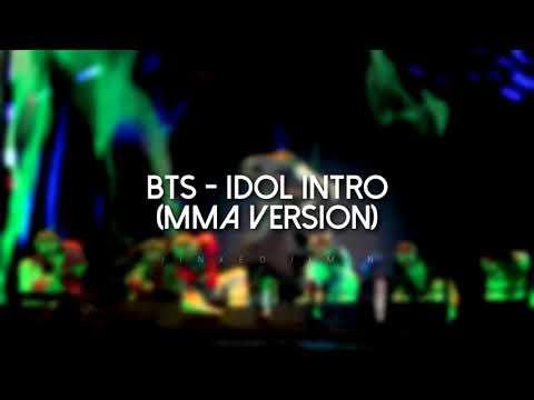 BTS - IDOL INTRO (MMA Version) Clean Version