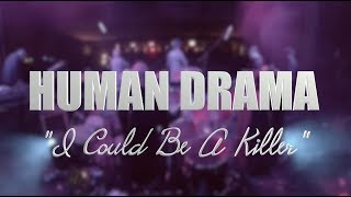 "HUMAN DRAMA ""I Could Be a Killer""-LIVE MEXICO CITY"