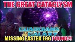 The Great Cataclysm | Guardians of the Galaxy Missing Easter Egg FOUND