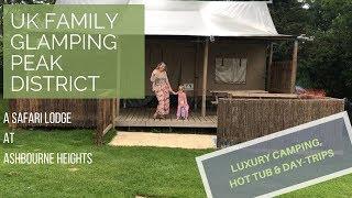 UK Family Glamping Vlog - Peak District - Ashbourne Heights
