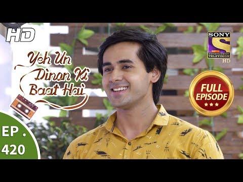 Yeh Un Dinon Ki Baat Hai - Ep 420 - Full Episode - 1st May, 2019
