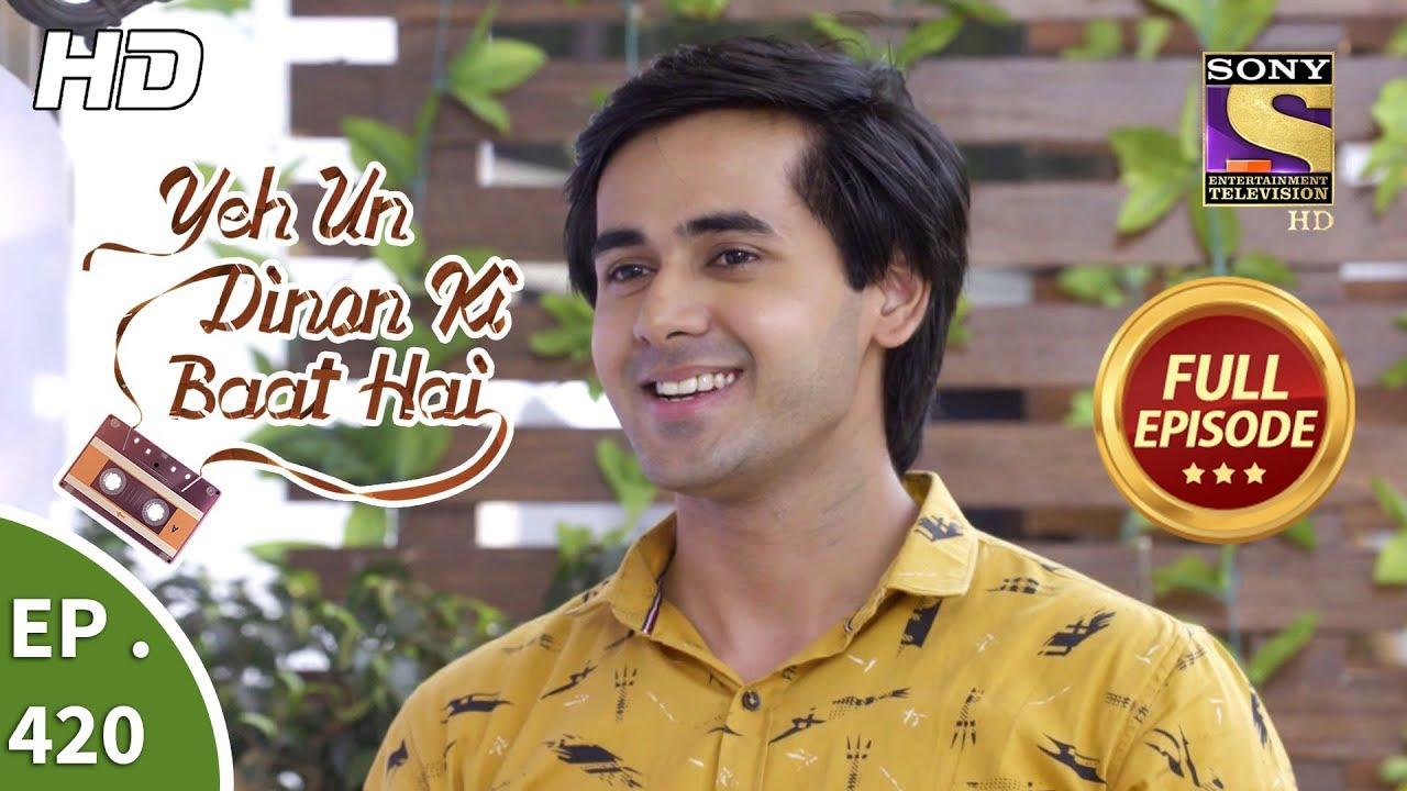 Download Yeh Un Dinon Ki Baat Hai - Ep 420 - Full Episode - 1st May, 2019