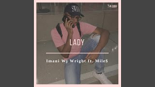Lady (feat. Mile$)