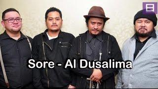 Sore - Al Dusalima [Video Lirik]