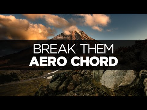 [LYRICS] Aero Chord - Break Them (ft. Anna Yvette)