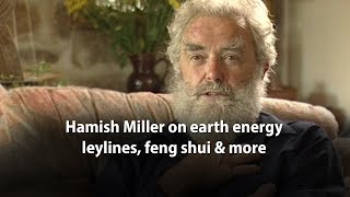 Hamish Miller - earth energy, leylines, feng shui and more
