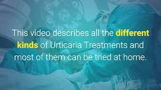 Urticaria Natural Treatment  - Best Treatments For Urticaria