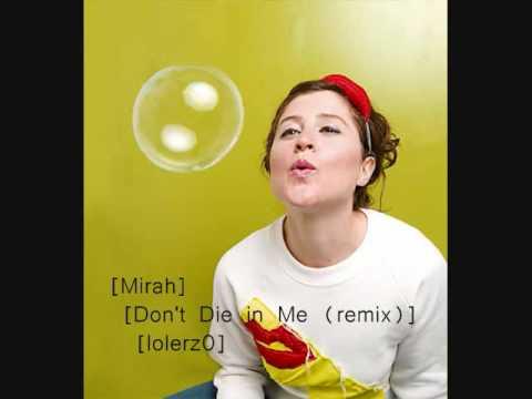 Mirah - Don't Die in Me (remix) mp3