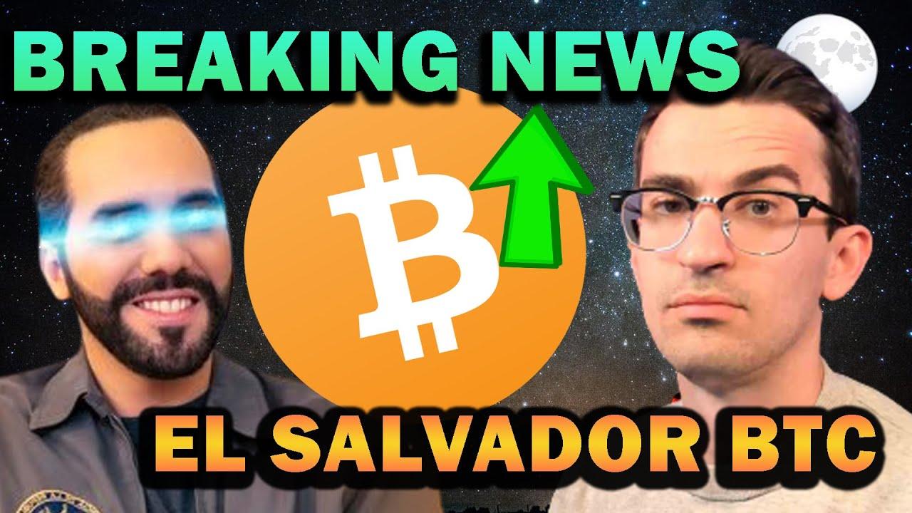 BREAKING NEWS: BITCOIN MASS ADOPTION IN EL SALVADOR