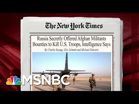 U.S. Intelligence Uncovers Russian Plot Offering Taliban Bounty To Kill Americans | MSNBC