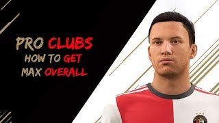 FIFA 18 Pro Clubs How to Get Max Overall Tips & Tricks!!