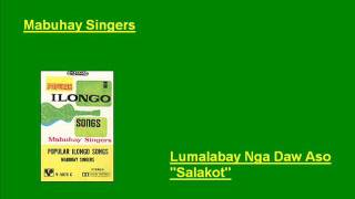 Mabuhay Singers: Lumalabay Nga Daw Aso (Hiligaynon/Ilonggo Visayan)