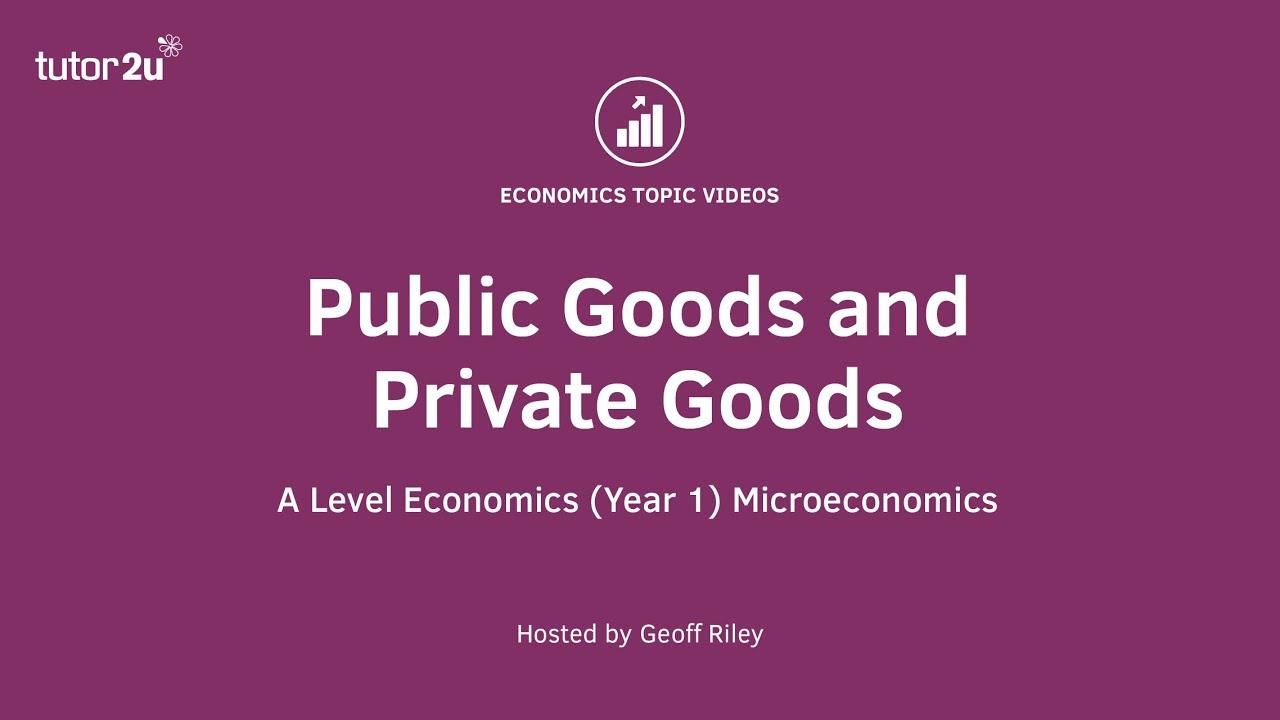 Public Goods and Market Failure | Economics | tutor2u