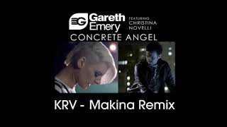 CONCRETE ANGEL   GARETH EMERY feat  CHRISTINA NOVELLI KRV MAKINA REMIX