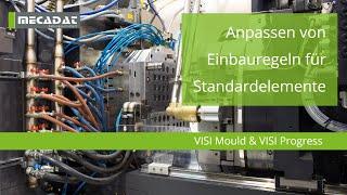VISI Mould & Progress - Supportvideo ''Anpassen von Einbauregeln für Standardelemente''