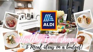 HEALTHY ALDI FOOD SHOP || & HEALTHY MEAL IDEAS ON A BUDGET