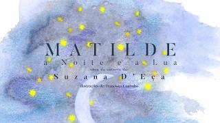 capa de Matilde, a Noite e a Lua de Suzana D'Eça