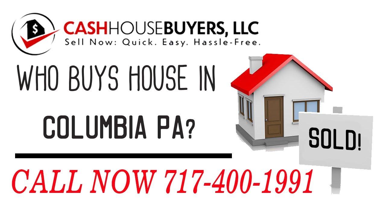 Who Buys Houses Columbia PA   Call 7174001999   We Buy Houses Company Columbia PA