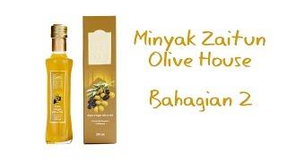 Minyak Zaitun Olive House Bahagian 2