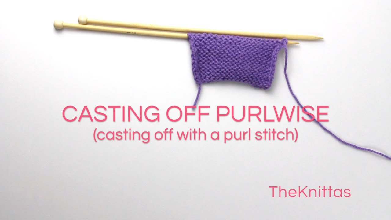 Knitting Lessons Casting Off Purlwise Casting Off With A Purl