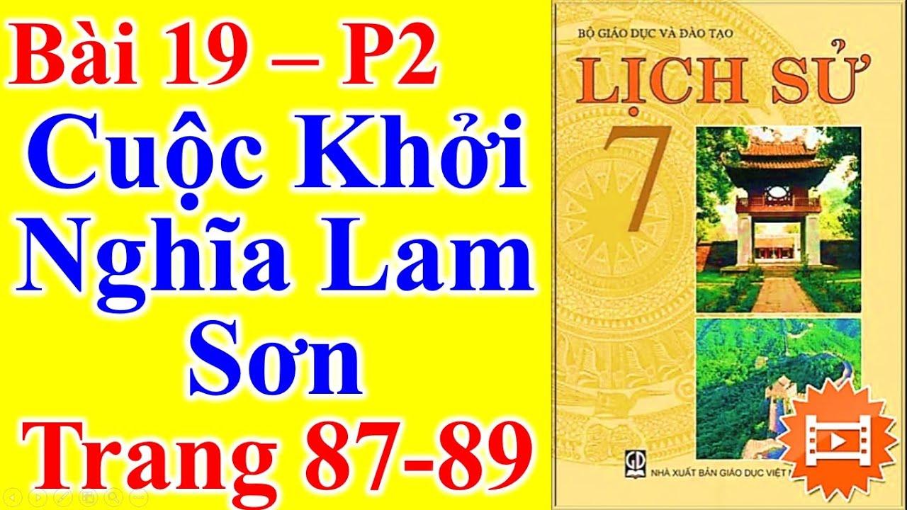 Lịch Sử Lớp 7 Bài 19 – Cuộc Khởi Nghĩa Lam Sơn ( P2 )  – Trang 87 – 89